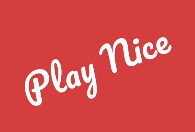 Play Nice Motto